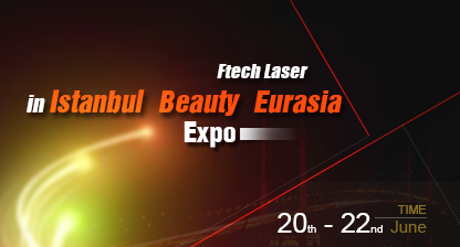 Ftech Laser in Istanbul Beauty Eurasia Expo