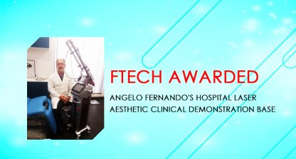 FTECH authorize: Angelo Fernando's Hospital Laser Aesthetic Clinical Demonstration Base